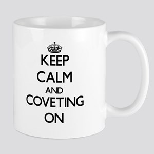 Keep Calm and Coveting ON Mugs