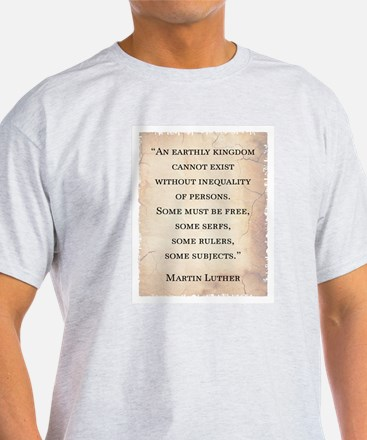 MARTIN LUTHER QUOTE T-Shirt