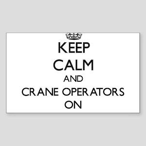 Keep Calm and Crane Operators ON Sticker