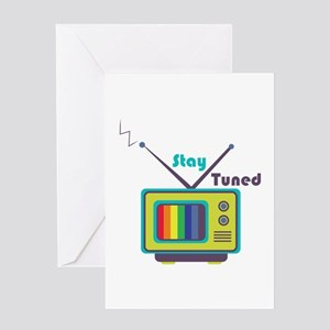 Stay Tuned Greeting Cards