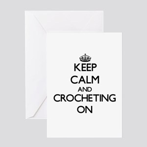 Keep Calm and Crocheting ON Greeting Cards