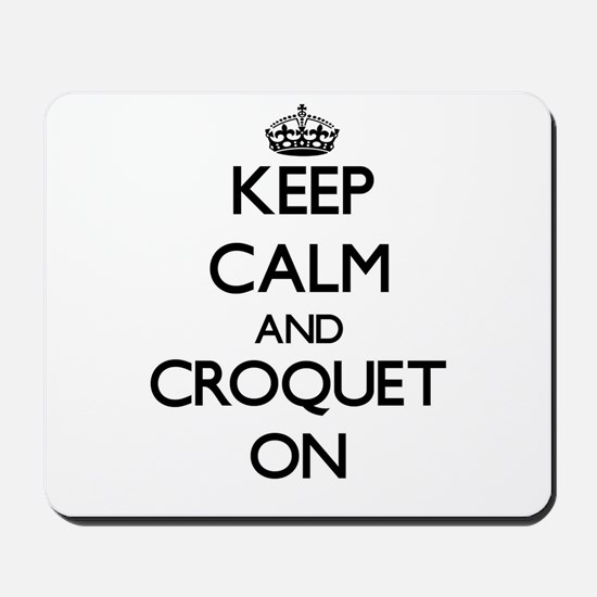 Keep Calm and Croquet ON Mousepad