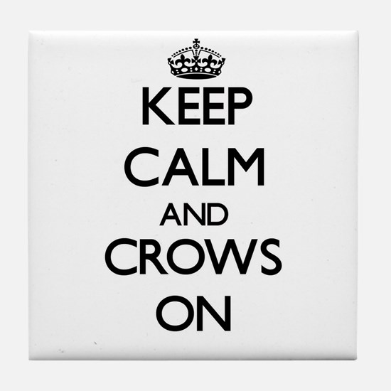 Keep Calm and Crows ON Tile Coaster