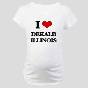 I love Dekalb Illinois Maternity T-Shirt