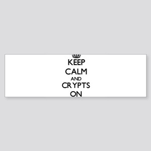 Keep Calm and Crypts ON Bumper Sticker