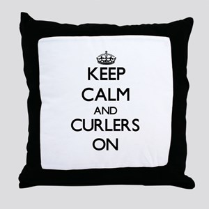 Keep Calm and Curlers ON Throw Pillow