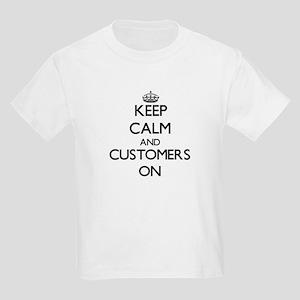 Keep Calm and Customers ON T-Shirt