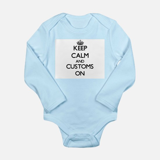Keep Calm and Customs ON Body Suit
