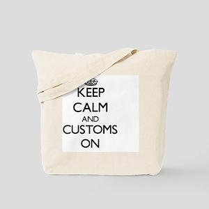 Keep Calm and Customs ON Tote Bag