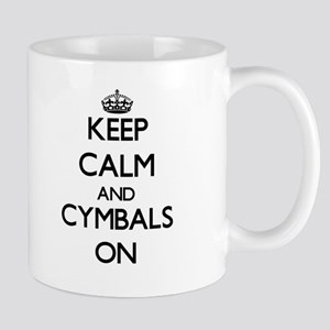 Keep Calm and Cymbals ON Mugs