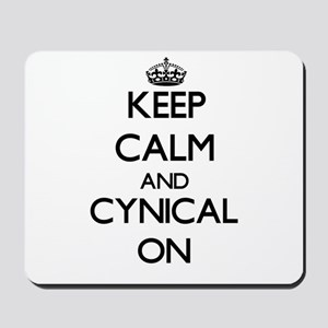 Keep Calm and Cynical ON Mousepad