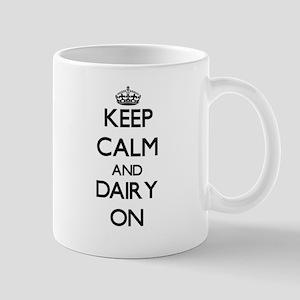 Keep Calm and Dairy ON Mugs