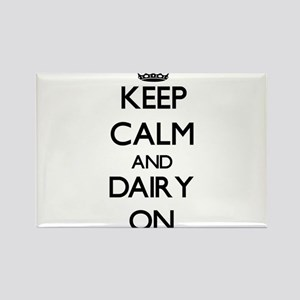 Keep Calm and Dairy ON Magnets