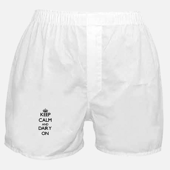Keep Calm and Dairy ON Boxer Shorts