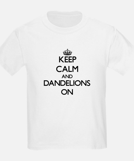 Keep Calm and Dandelions ON T-Shirt