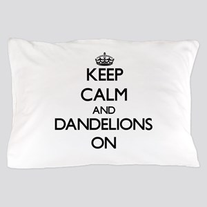 Keep Calm and Dandelions ON Pillow Case