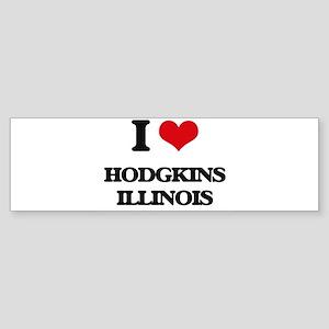 I love Hodgkins Illinois Bumper Sticker