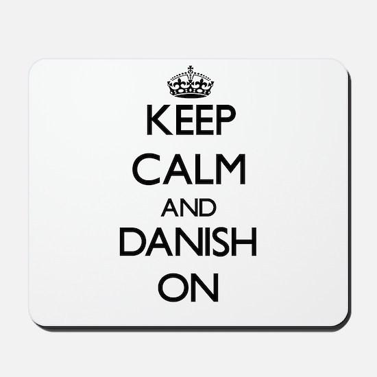Keep Calm and Danish ON Mousepad