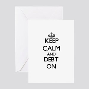 Keep Calm and Debt ON Greeting Cards