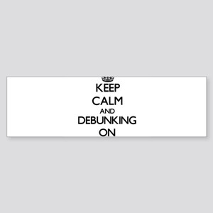 Keep Calm and Debunking ON Bumper Sticker