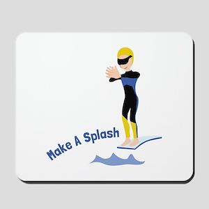 Make A Splash Mousepad