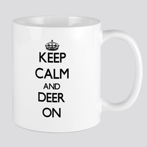 Keep Calm and Deer ON Mugs
