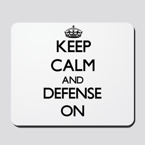 Keep Calm and Defense ON Mousepad
