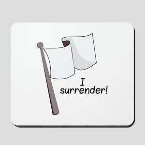 I Surrender Mousepad
