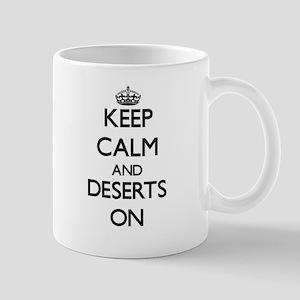 Keep Calm and Deserts ON Mugs