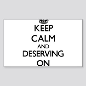 Keep Calm and Deserving ON Sticker