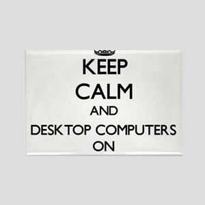 Keep Calm and Desktop Computers ON Magnets