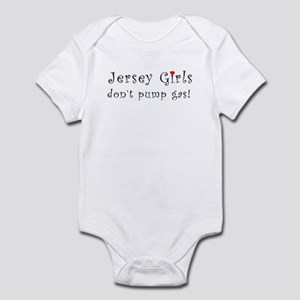 Jersey Girls Don't Pump Gas Infant Bodysuit