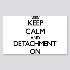 Keep Calm and Detachment ON Sticker