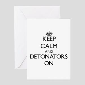 Keep Calm and Detonators ON Greeting Cards