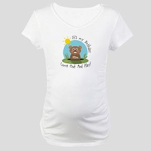 Allison birthday (groundhog) Maternity T-Shirt