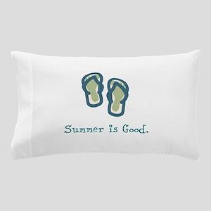 Summer is Good Pillow Case