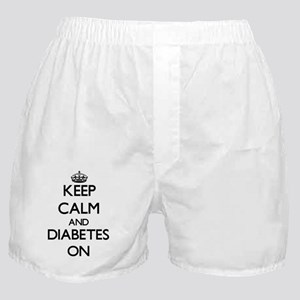 Keep Calm and Diabetes ON Boxer Shorts