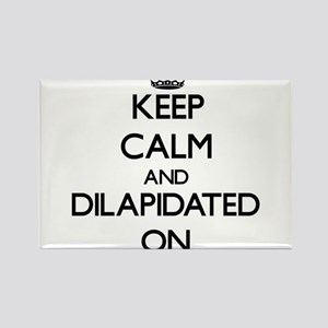 Keep Calm and Dilapidated ON Magnets