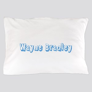 Wayne Bradley Pillow Case