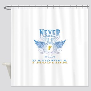 never underestimate the power of Fa Shower Curtain