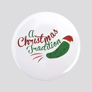 """A Christmas Tradition 3.5"""" Button"""