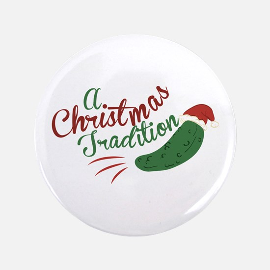 "A Christmas Tradition 3.5"" Button"