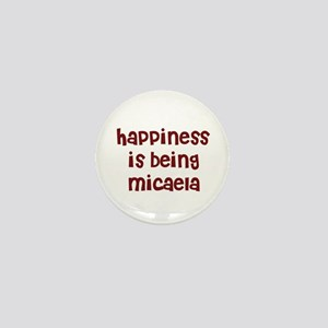 happiness is being Micaela Mini Button