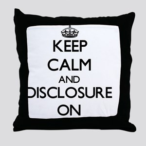 Keep Calm and Disclosure ON Throw Pillow