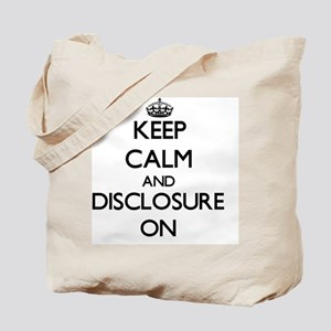 Keep Calm and Disclosure ON Tote Bag
