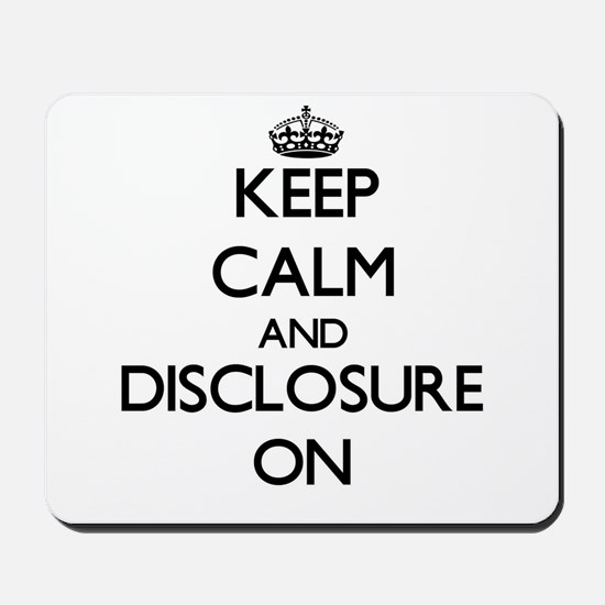 Keep Calm and Disclosure ON Mousepad