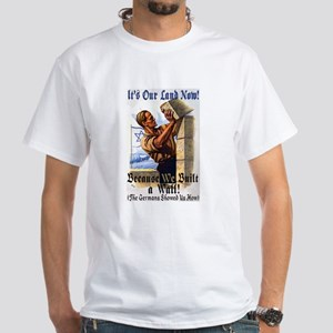 It's Our Land Now White T-Shirt