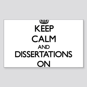 Keep Calm and Dissertations ON Sticker