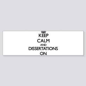 Keep Calm and Dissertations ON Bumper Sticker