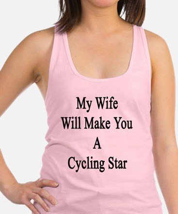 My Wife Will Make You A Cycling Racerback Tank Top